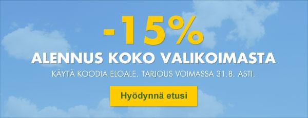15 % alennus koko valikoimasta 31.8. asti! Toimi heti!