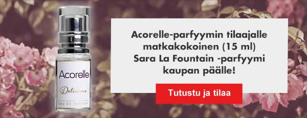 Acorelle-parfyymin tilaajalle matkakokoinen (15 ml) Sara La Fountain -parfyymi kaupan päälle!